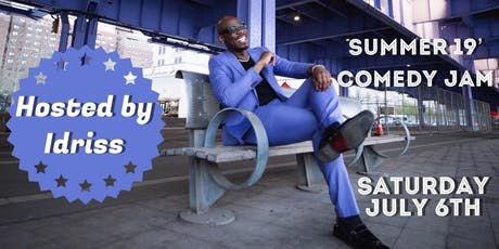 Summer 19' Comedy Jam   The Hottest Comedy Show of The Summer! tickets