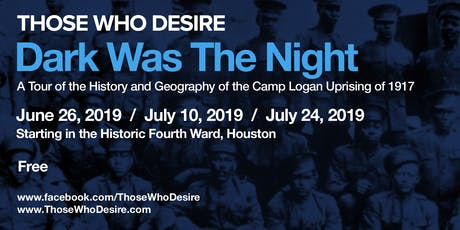 Dark Was The Night - A THOSE WHO DESIRE Tour of the Camp Logan Uprising tickets