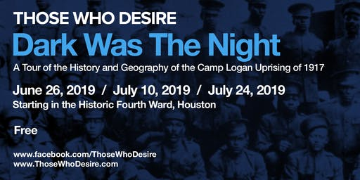 Dark Was The Night - A THOSE WHO DESIRE Tour of the Camp Logan Uprising