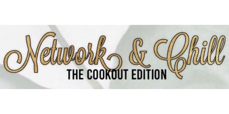 Network & Chill [The Cookout] tickets
