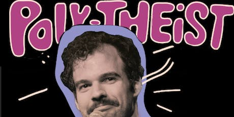 Poly-Theist, a new true comedy show (Strong Style) tickets
