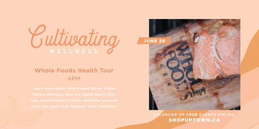 Healthy Eating Tour at Whole Foods Market