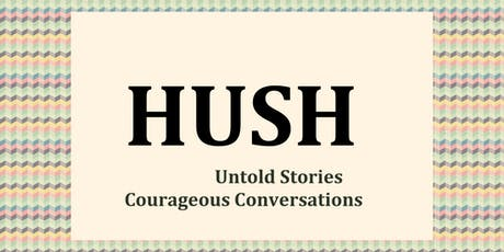 HUSH - Untold Stories | Courageous Conversations (Loneliness + Belonging) tickets