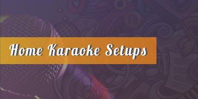 Workshop: Home Karaoke Setups