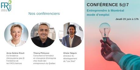 Conférence-5@7 Entreprendre à Montréal, mode d'emploi  billets