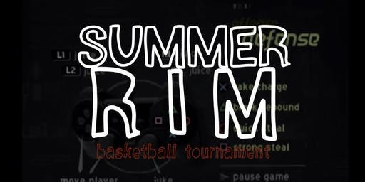 6TH ANNUAL 2019 SUMMER RIM BASKETBALL TOURNAMENT