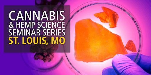 Cannabis and Hemp Science Seminar Series - St. Louis, MO