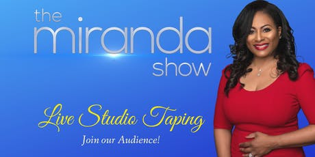 The Miranda Show Taping for July 12 tickets