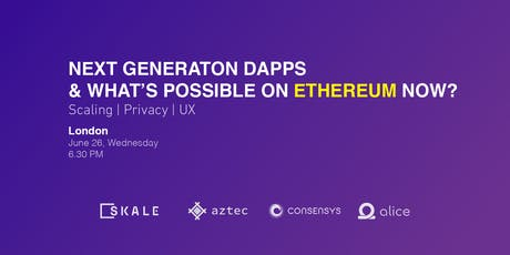 Next generation dApps  & what's possible on Ethereum now tickets