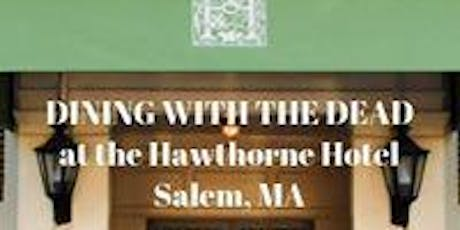 Paranormal Hands-On Luncheon/Investigation At Salem's Hawthorne Hotel! tickets