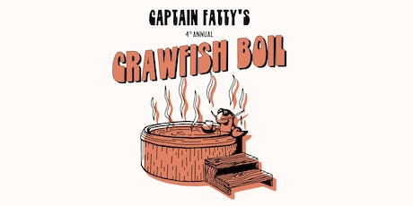 4th Annual Captain Fatty's Crawfish Boil tickets