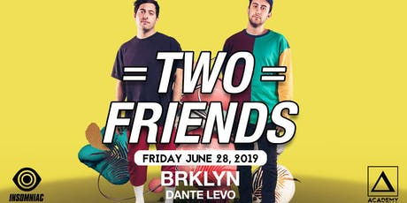 Two Friends tickets