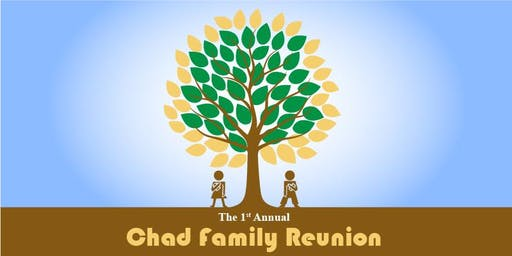 The 1st Annual Chad Family Reunion