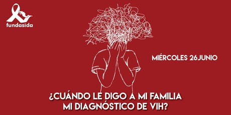 Charla ¿Cuándo le digo a mi familia mi diagnóstico de VIH? tickets