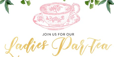 Ladies Par-Tea tickets