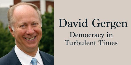David Gergen: Democracy in Turbulent Times tickets