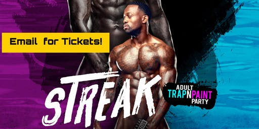 Streak!-TrapNPaint (Email For Tickets!)