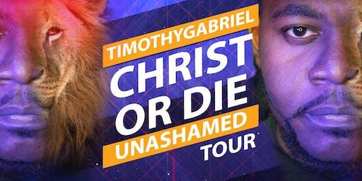 Christ or Die Unashamed Tour