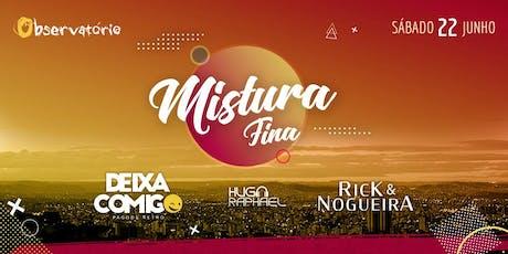 MISTURA FINA - Sábado - 22/06 ingressos