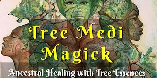 Tree Medi Magick: Ancestral Healing with Tree Essences