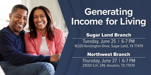 Generating Income for Living - Sugar Land