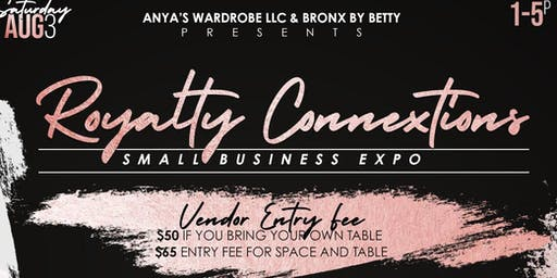 Anya's Wardrobe & Bronx By Betty Presents:Royalty Connextions Vendors Only!