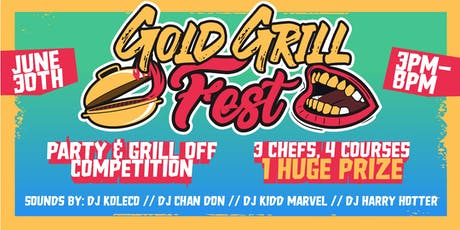 Gold Grill Fest! {Party and Chef Grill Off} tickets