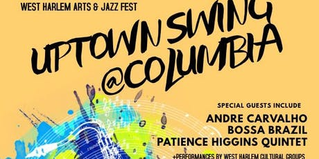 West Harlem Arts & Jazz Fest: Uptown Swing @ Columbia Manhattanville tickets
