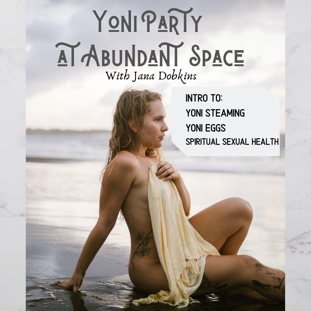 Yoni Party at Abundant Space