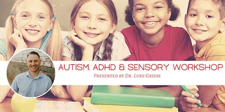 Autism, ADHD & Sensory Workshop for Parents with Dr. Luke Griess tickets