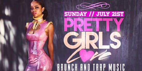 Pretty girls love brunch and trap music  tickets