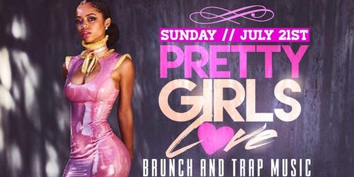 Pretty girls love brunch and trap music