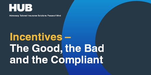Incentives: The Good, The Bad, & The Compliant by HUB