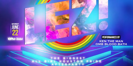 LEZ! - The BIGGEST All Girl Houston Pride After Party tickets