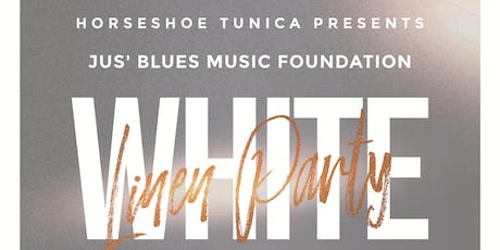 JUS' BLUES WHITE LINEN PARTY  THEODIS EALEY & MS JODY LIVE  IN BLUESVILLE tickets