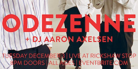 ODEZENNE with support tba tickets