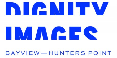 Artist Talk | DIGNITY IMAGES: BAYVIEW-HUNTERS POINT tickets