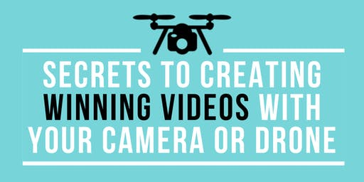 Tech Lunch & Learn: Secrets to creating a WINNING Videos with your Camera or Drone