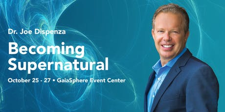 Becoming Supernatural with Dr. Joe Dispenza tickets