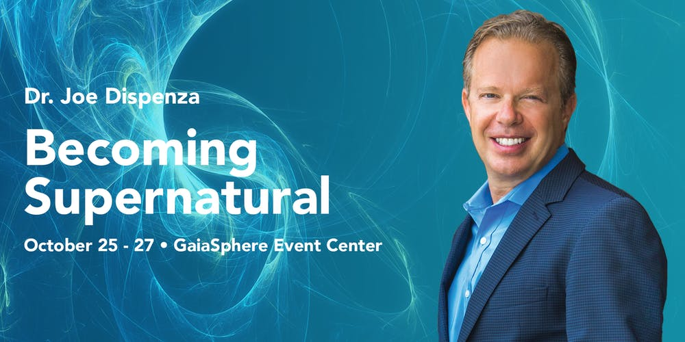 Becoming Supernatural with Dr  Joe Dispenza