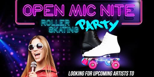 Open Mic Nite Roller Skating Party
