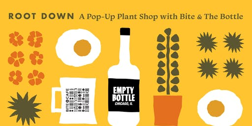 Root Down: A Pop-Up Plant Shop with Bite & Bottle @ The Empty Bottle