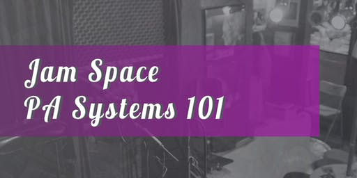 Workshop: Jam Space PA Systems 101