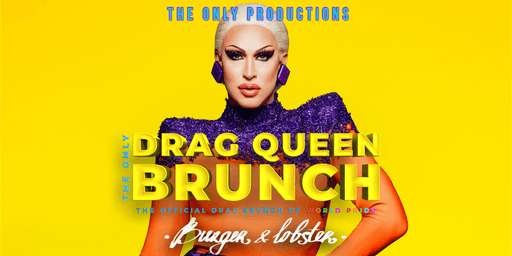 The Only Drag Brunch - The Official Drag Brunch of World Pride!