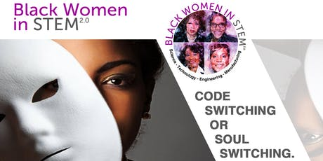 BWiSTEM - Code Switching or Soul Switching Panel Discussion tickets