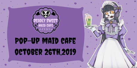 Deadly Sweet Pop-up Maid Cafe tickets