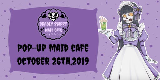 Deadly Sweet Pop-up Maid Cafe