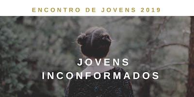 Encontro de Jovens 2019 | Jovens Inconformados