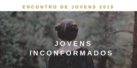Encontro de Jovens 2019 | Jovens Inconformados ingressos