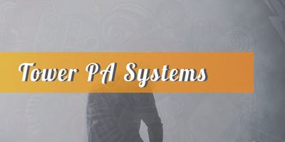Workshop: Tower PA Systems